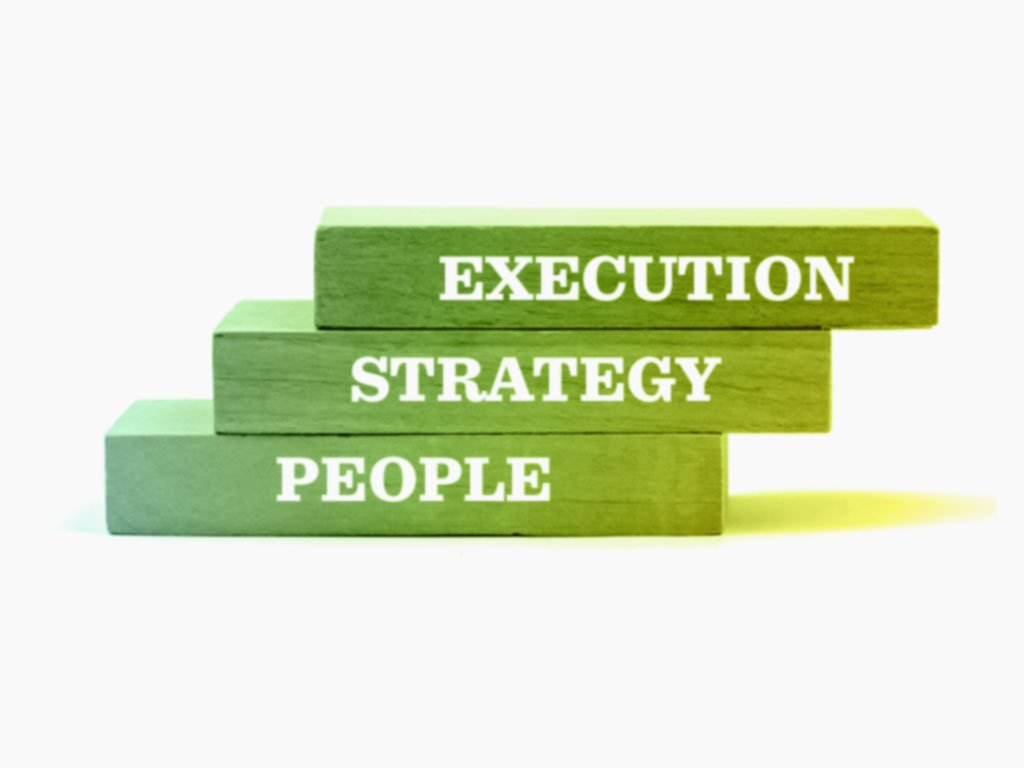 To achieve your business objectives, you must focus on people, strategy and execution